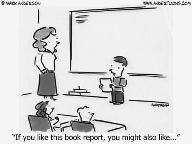 http://www.andertoons.com/education/cartoon/6387/if-you-like-this-book-report-you-might-also-like