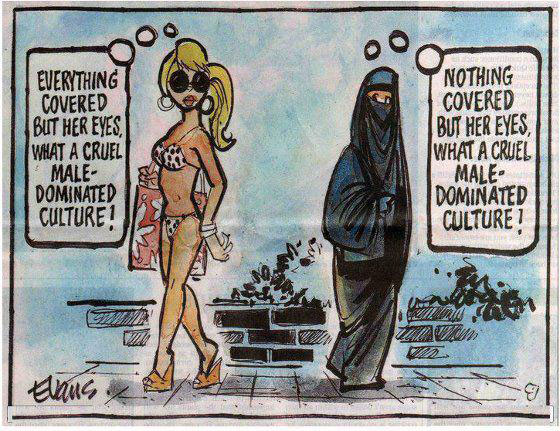 Western girl to burqa-wearing Muslim girl: Everything covered but her eyes. What a cruel male-dominated culture! Muslim girl to bikini-clad Western girl: Nothing covered but her eyes. What a cruel male-dominated culture!
