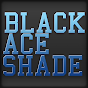 blackaceshade Youtube Channel