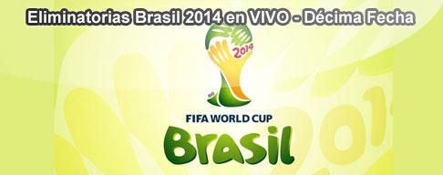 Eliminatorias Brasil 2014 en VIVO - Décima Fecha