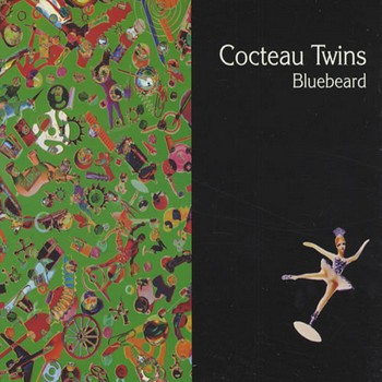 Cocteau Twins - 1994 - Bluebeard (Single, Fontana/Capitol)