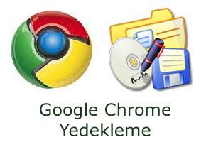 Google Chrome Yedek Alma