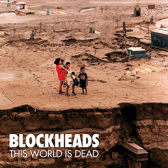 Blockheads - This World is Dead (2013)