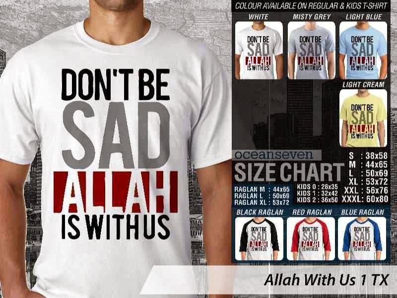 Kaos Distro Muslim Gaul Allah With Us 1 Dont be Sad Allah is With Us distro ocean seven