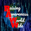R.A.W.W. - Raising Awareness World Wide R.A.W.W. - Raising Awareness World Wide
