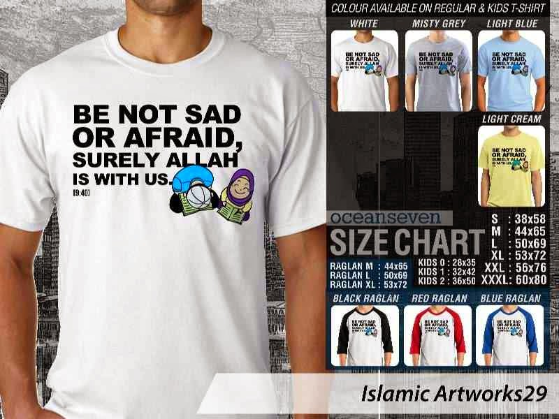 Kaos distro dakwah Muslim Be not sad or afraid. surely allah is with us. Islamic Artworks 29 distro ocean seven