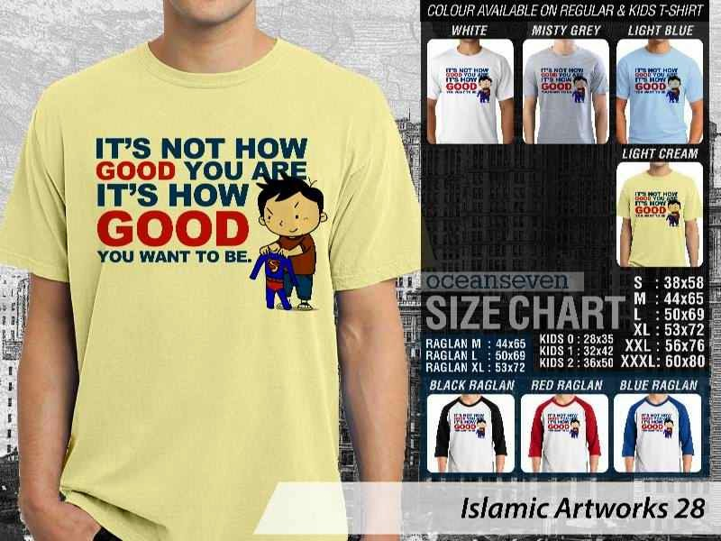 Kaos distro dakwah Muslim Its not how good you are its how good you want to be. Islamic Artworks 28 distro ocean seven