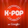 K-Pop on Google+ K-Pop on Google+