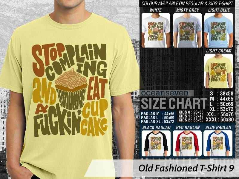 KAOS stop complaining and eat a fucking cup cake Old Fashioned T-Shirt 9 distro ocean seven