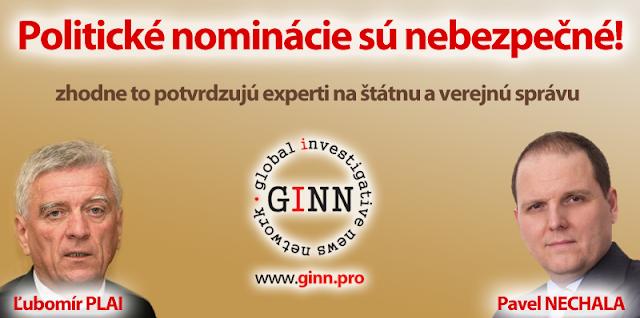 Politické nominácie sú nebezepčné. Ľubomír Plai, Pavel Nechala, GINN