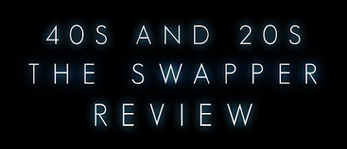 40s and 20s The Swapper Review