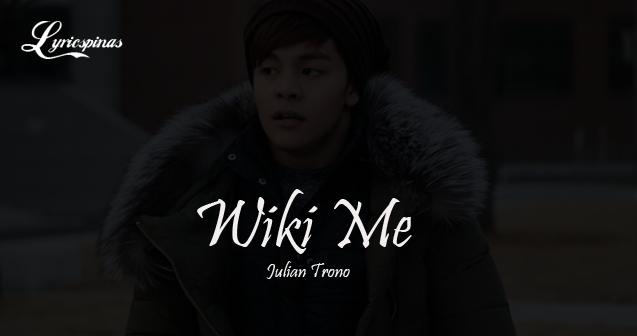 julian trono wiki me lyrics