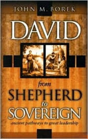 Jr.,John M. Borek David: From Shepherd To Sovereign BOOK