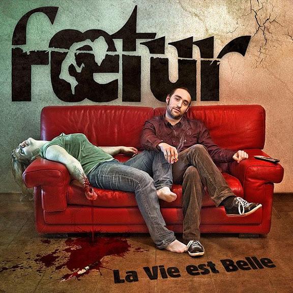 Foetur - La Vie est Belle (2011)