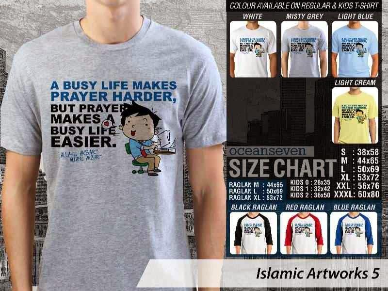 Kaos Dakwah A busy life makes prayer harder. but prayer makes a busy life easier. Islamic Artworks 5 distro ocean seven