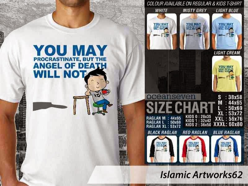 KAOS Muslim You may procrastinate. but the angel of death will not. Islamic Artworks 62 distro ocean seven