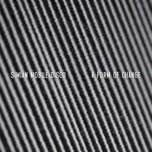 "Simian Mobile Disco anuncia nuevo EP: ""A Form of Change"""