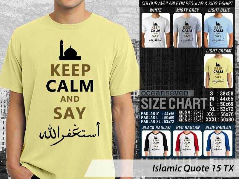 Kaos Muslim Keren Islamic Quote 15 Keep Calm and Say Astaghfirulloh distro ocean seven