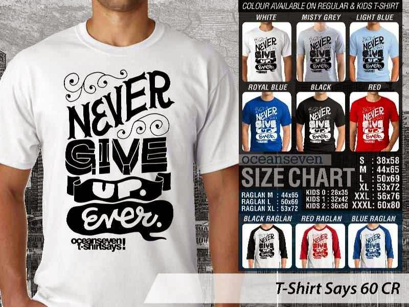 KAOS tulisan never give up ever T Shirt Says 60 distro ocean seven