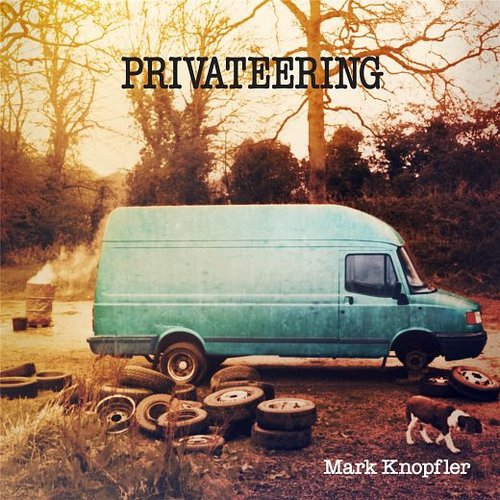 Mark Knopfler - Privateering (2012)
