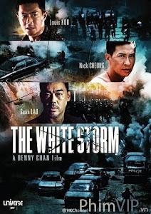 xem phim Trận Chiến Thuốc Trắng - The White Storm hd online