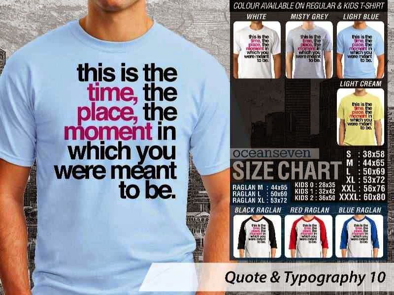 KAOS tulisan That is The Time. The Place. The Moment in Which You Were Meant to Be. distro ocean seven