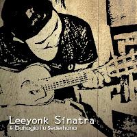 Lirik Lagu Bali Leeyonk Sinatra - Bahagia Itu Sederhana