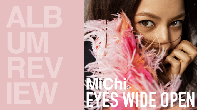 MiChi - Eyes wide open | Random J-Pop