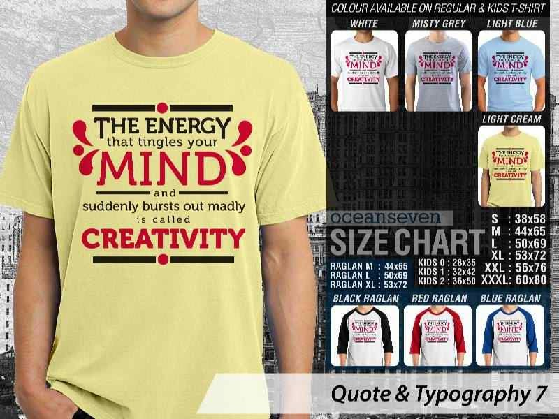 KAOS tulisan The Energy That Tingles Your Mind and Suddenly Bursts Out Madly is Called Creativity. distro ocean seven