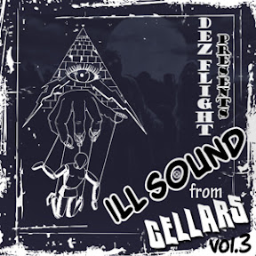 Dez Flight Presents Ill Sound From Cellars 3