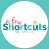 A Few Short Cuts A Few Short Cuts