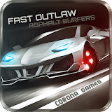Fast Outlaw: Asphalt Surfers Apk Download Free for PC, smart TV