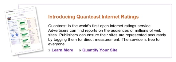 Quantcast is the world's first open internet ratings service