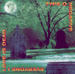 Type O Negative - 2000 - Everyone I Love Is Dead