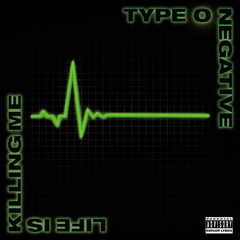 Type O Negative - 2003 - Life Is Killing Me