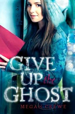 Give Up the Ghost — Megan Crewe