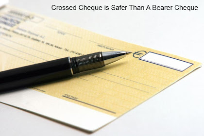 Crossed Cheque Safer Than Bearer Cheque