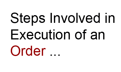 steps involved in execution of an order