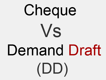 difference between cheque and demand draft DD