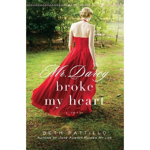 Mr. Darcy Broke My Heart — Beth Pattillo