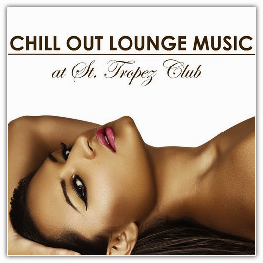 1 VA Chill Out Lounge Music At St. Tropez Club (2014)