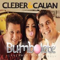 Cleber e Cauan - Bumbolete (Lançamento)
