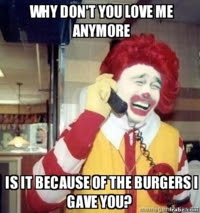 frabz-Why-dont-you-love-me-anymore-Is-it-because-of-the-burgers-i-gave-8d097d.jpeg