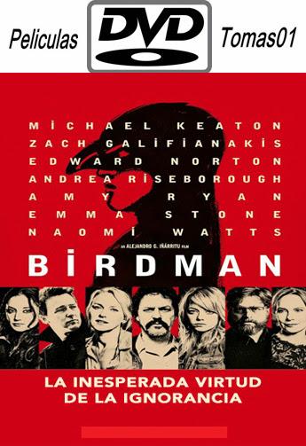 Birdman o (la inesperada virtud de la ignorancia) (2014) DVDRip