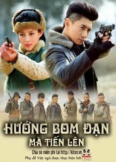 Hướng Bom Đạn Mà Tiến Lên - 向着炮火前进 2013