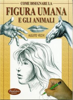 Manuale: Disegnare la figura umana e gli animali  Ita