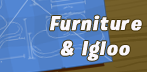 Furniture & Igloo catalog cheats