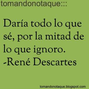"""""""frases célebres de sabiduría y de Rene Descartes"""""""
