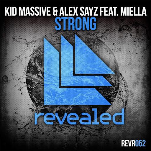 Kid Massive & Alex Sayz feat. Miella - Strong (Original Mix)