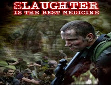 فيلم Slaughter Is the Best Medicine